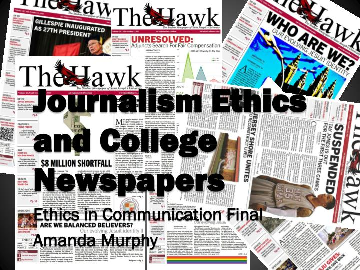 journalism ethics and college newspapers ethics in communication final amanda murphy n.