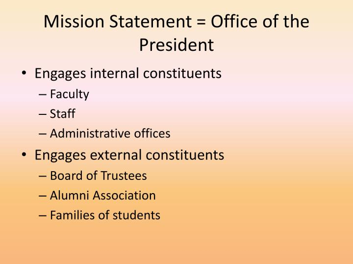 Mission Statement = Office of the President