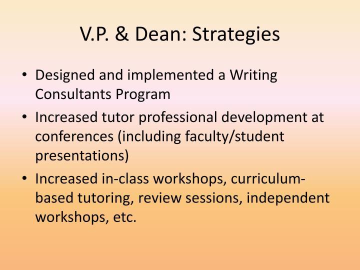 V.P. & Dean: Strategies