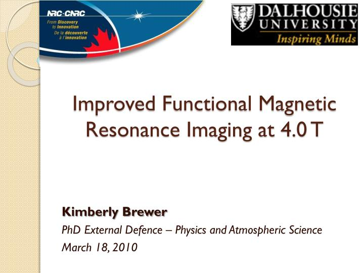 improved functional magnetic resonance imaging at 4 0 t n.