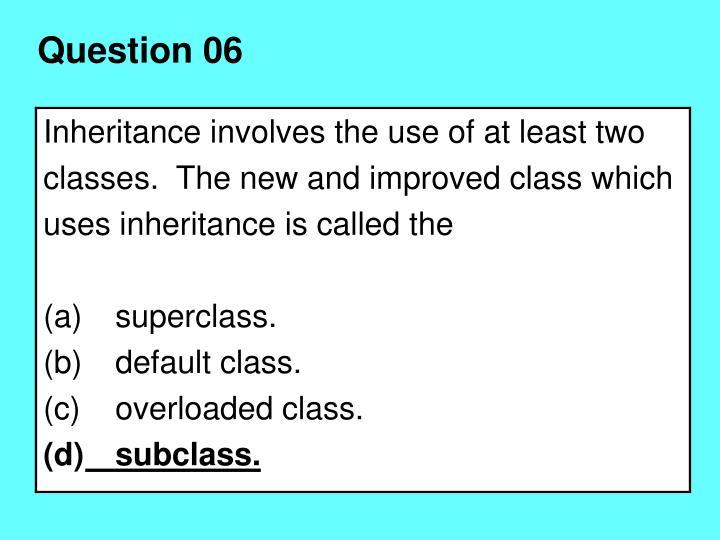 Question 06