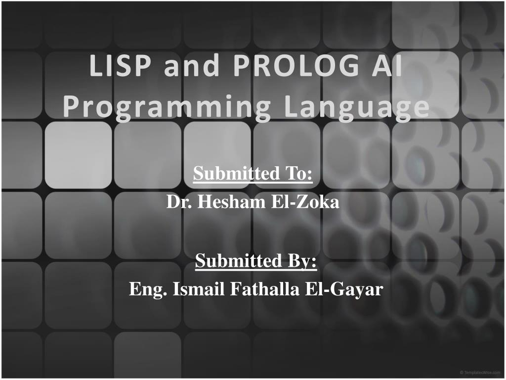 PPT - LISP and PROLOG AI Programming Language PowerPoint