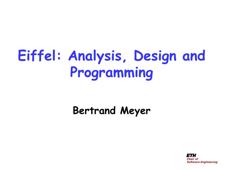 Eiffel: Analysis, Design and Programming