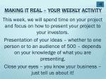making it real your weekly activity