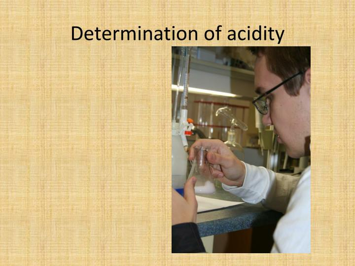 Determination ofacidity