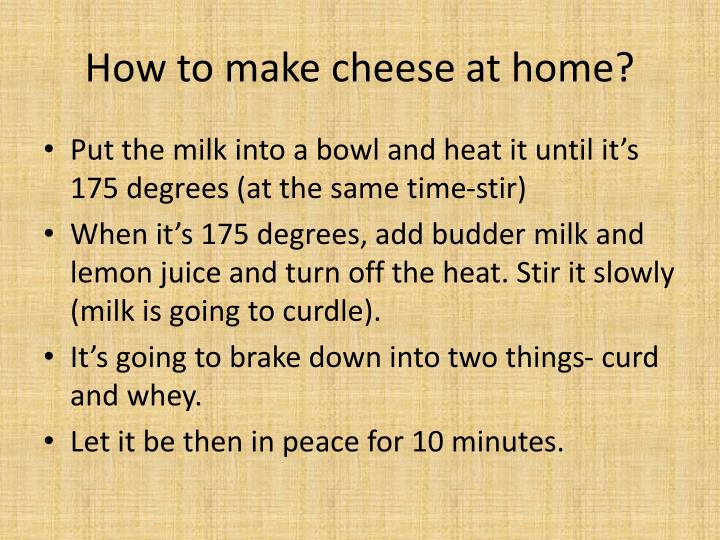 How to make cheese at home?