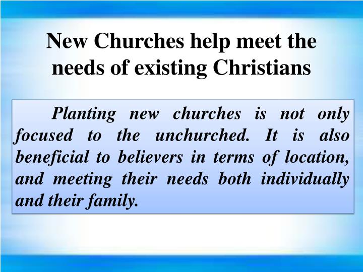 New Churches help meet the needs of existing Christians