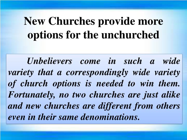 New Churches provide more options for the unchurched