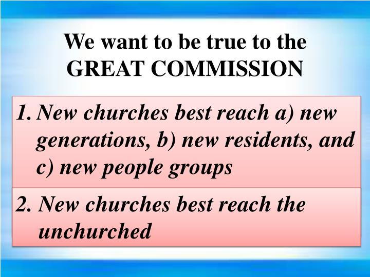 We want to be true to the GREAT COMMISSION