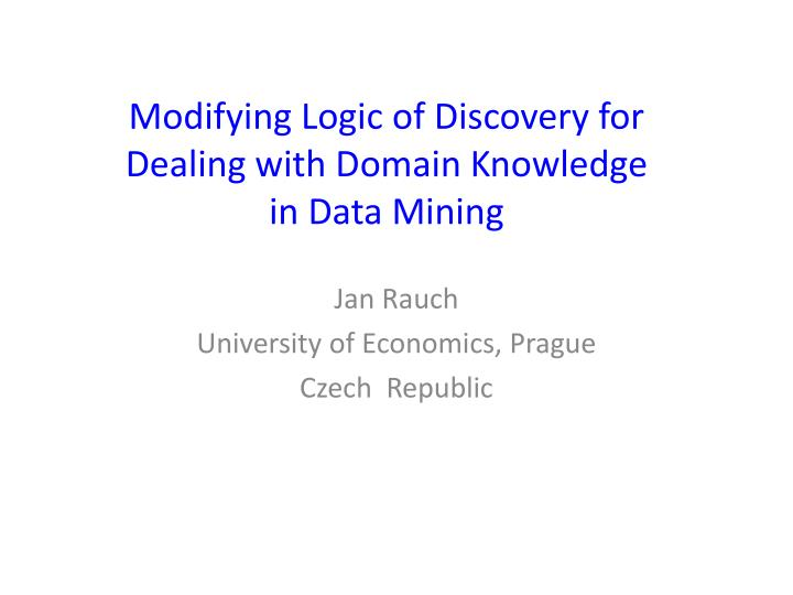 modifying logic of discovery for dealing with domain knowledge in data mining n.