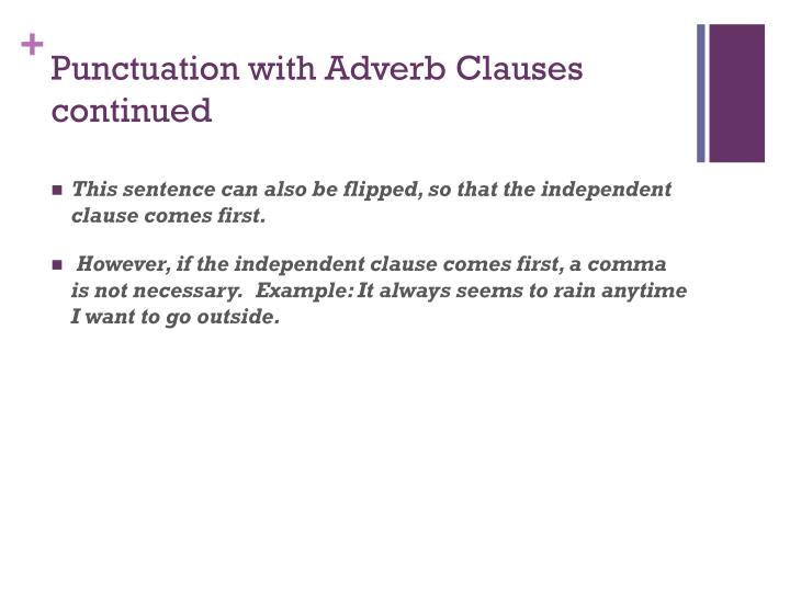 Punctuation with Adverb Clauses continued