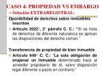 caso 4 propiedad vs embargo2