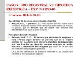 caso 9 3ro registral vs hipoteca reinscrita exp n 41999 022