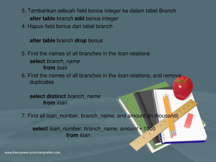 3. Tambahkan sebuah field bonus integer ke dalam tabel Branch