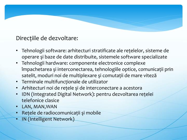 Direcţiile de dezvoltare: