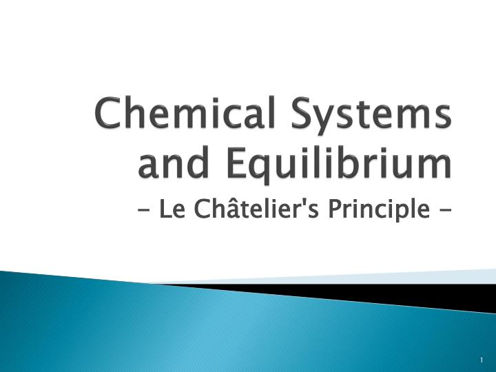 relating chemical systems and equilibrium to technology Chemical equilibrium reactions require reversible reactions that can form a dynamic equilibrium, these concepts are also covered here the equilibrium constant is used to determine whether reactants or products are favoured in a reaction at chemical equilibrium.
