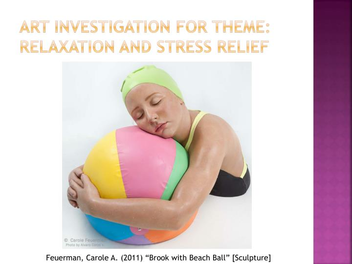 Art Investigation for Theme: Relaxation and Stress Relief