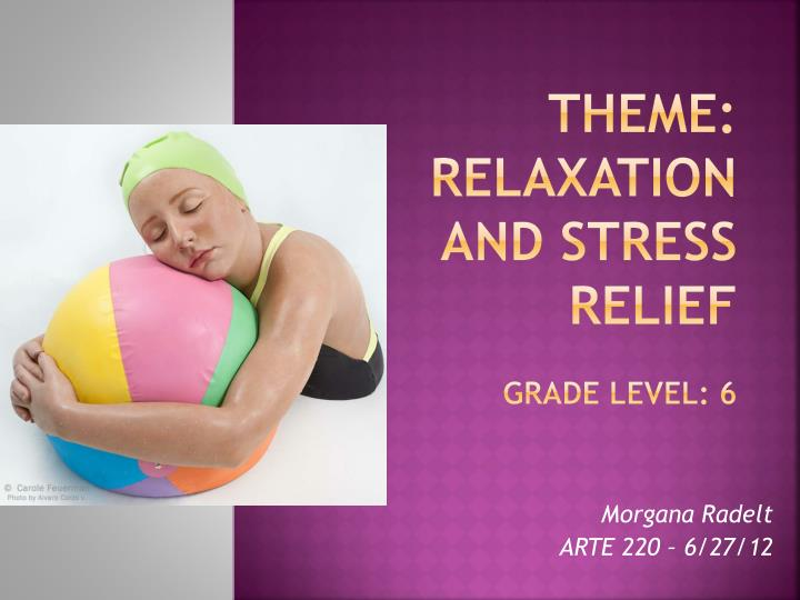 Theme relaxation and stress relief grade level 6