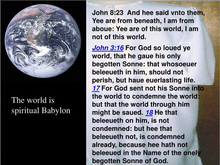 John 8:23  And