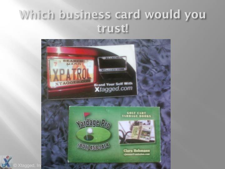 Which business card would you trust!