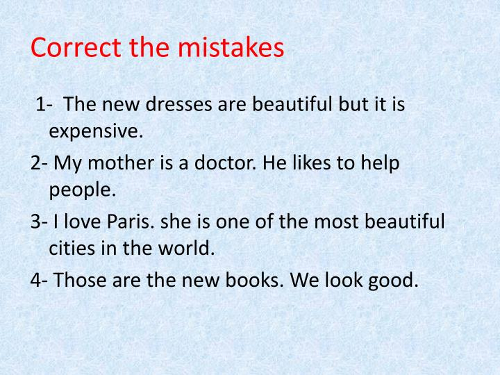 Correct the mistakes