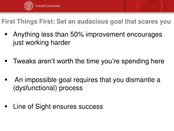First Things First: Set an audacious goal that scares you
