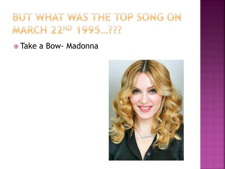 But what was the top song on March 22
