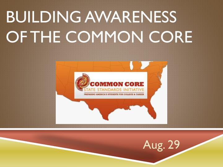 building awareness of the common core n.