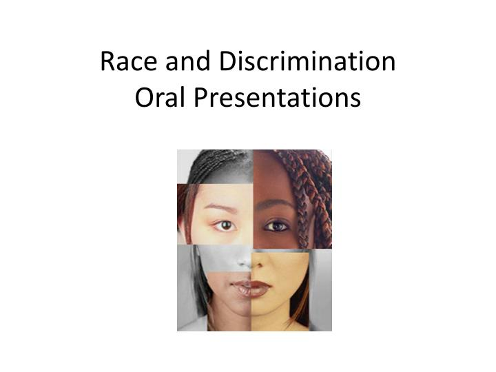 race and discrimination oral presentations n.