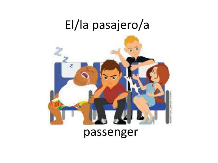 El la pasajero a