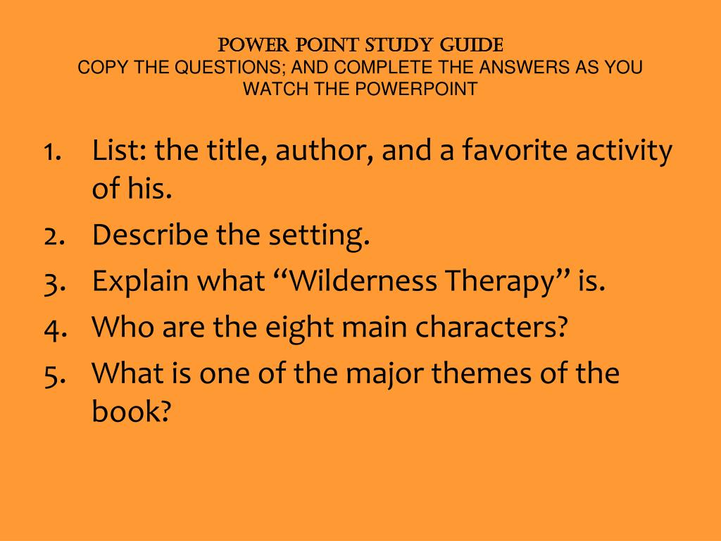 power point study guide copy the questions and complete the answers as you  watch the powerpoint