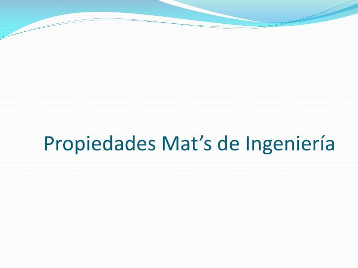 Propiedades Mat's de Ingeniería