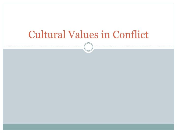 cultural values in conflict n.