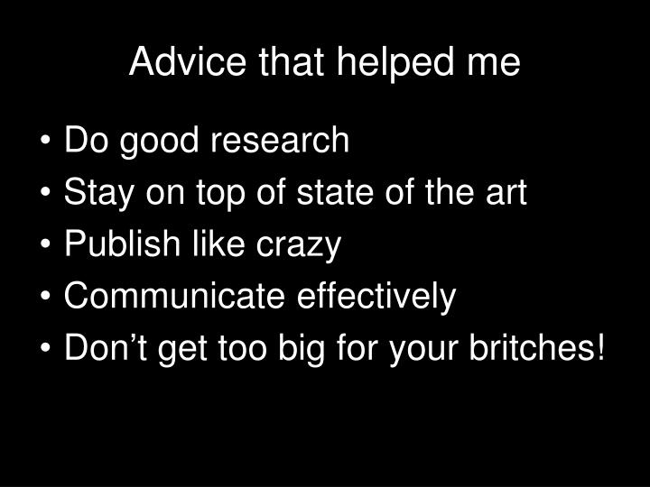 Advice that helped me
