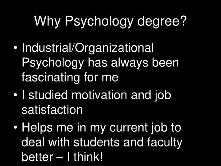 Why Psychology degree?