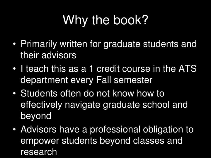 Why the book?