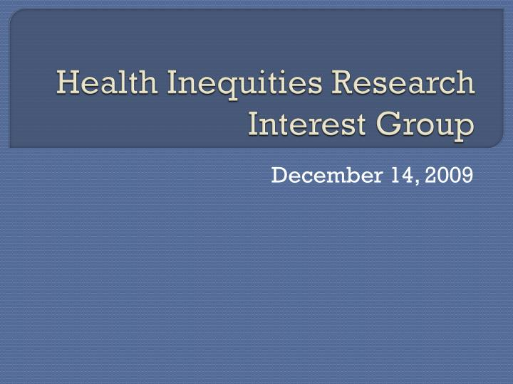 health inequities research interest group n.