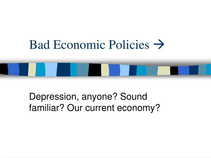 Bad Economic Policies
