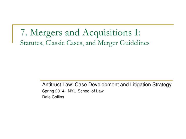 7 mergers and acquisitions i statutes classic cases and merger guidelines n.