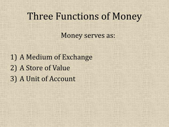 the three functions of money are