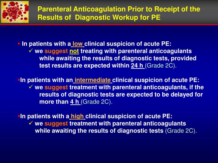 Parenteral Anticoagulation Prior to Receipt of the Results of  Diagnostic Workup for PE