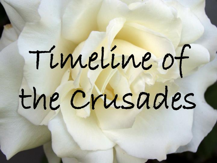 PPT - Timeline of the Crusades PowerPoint Presentation - ID
