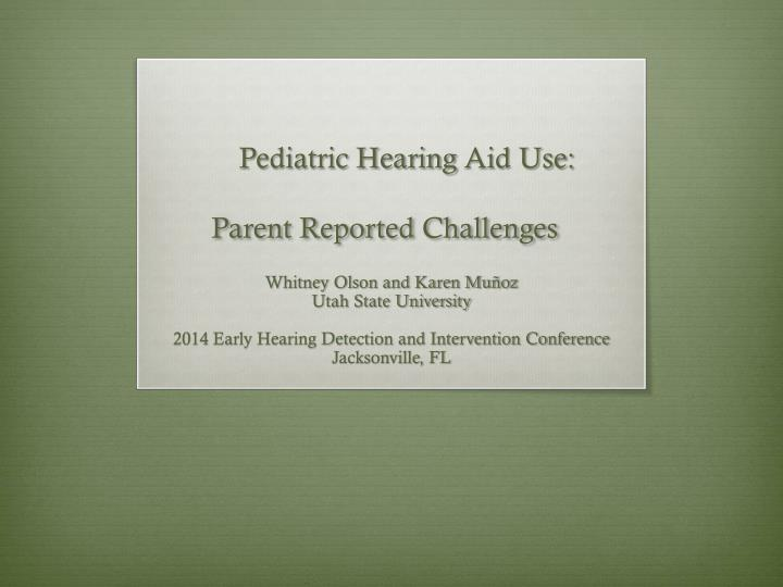 pediatric hearing a id use parent reported challenges n.