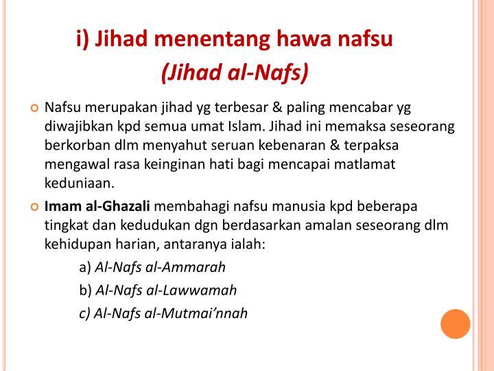 i) Jihad menentang hawa nafsu