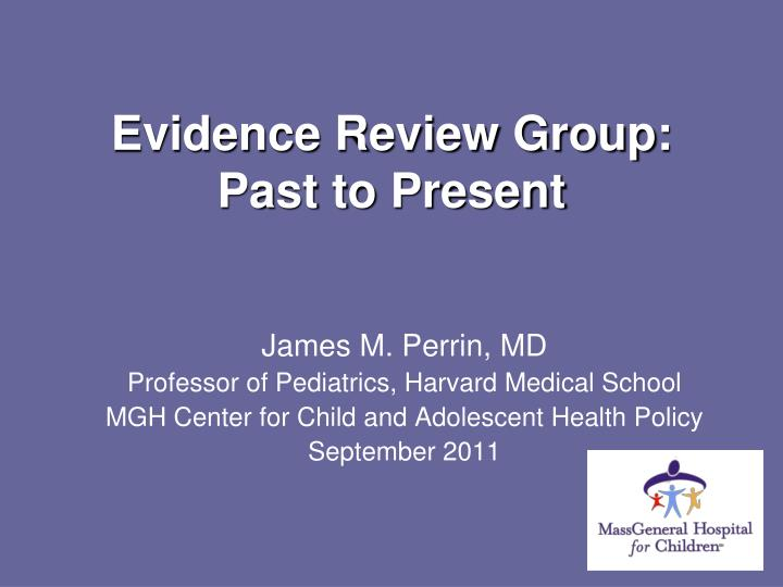 evidence review group past to present n.