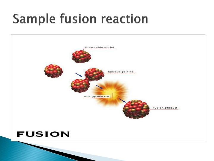 Sample fusion reaction