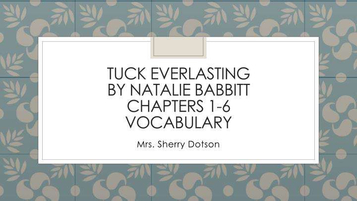 tuck everlasting by natalie babbitt chapters 1 6 vocabulary n.