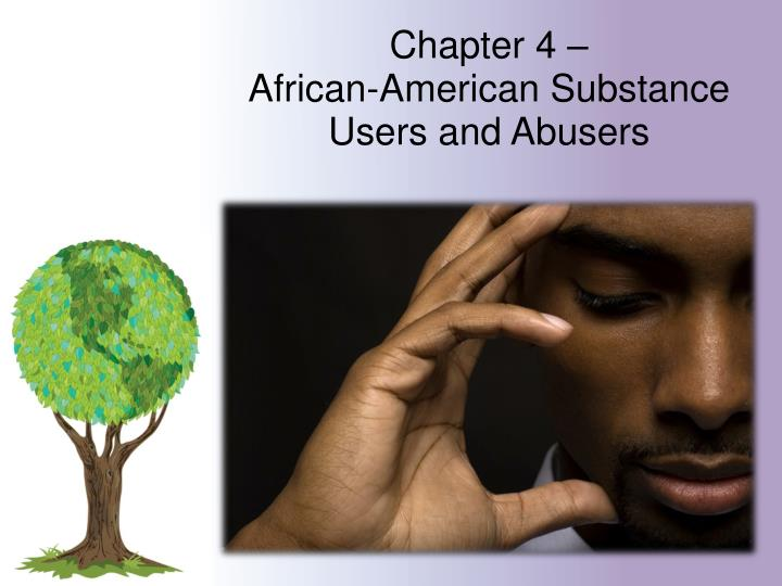 chapter 4 african american substance users and abusers n.