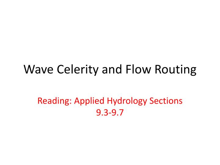 Wave celerity and flow routing