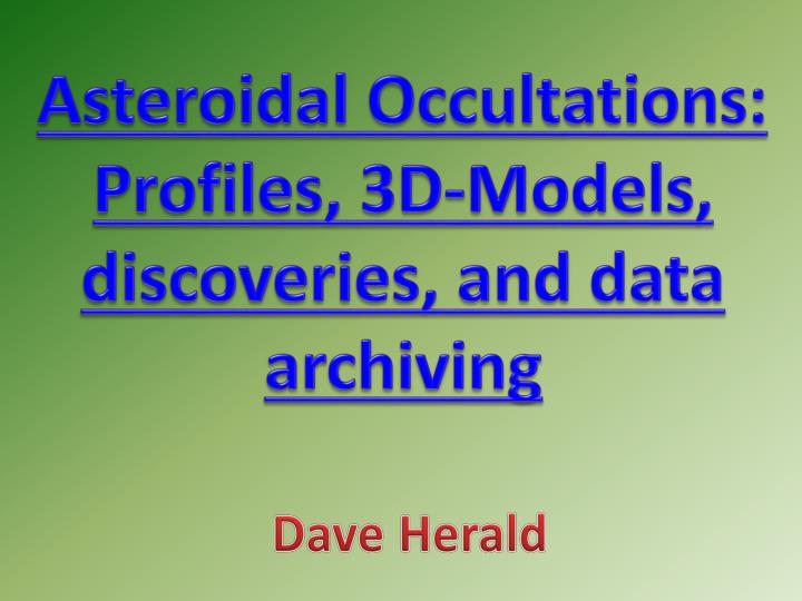 asteroidal occultations profiles 3d models discoveries and data archiving n.